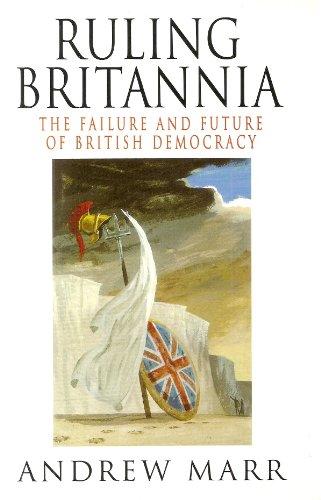 9780718139131: Ruling Britannia: Failure and Future of British Democracy