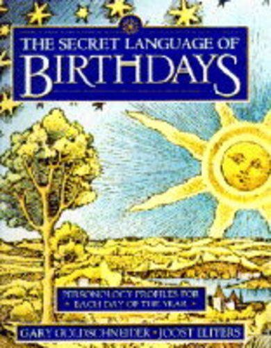 9780718139230: The Secret Language of Birthdays: Personology Profiles For Each Day of the Year (A Joost Elffers production)