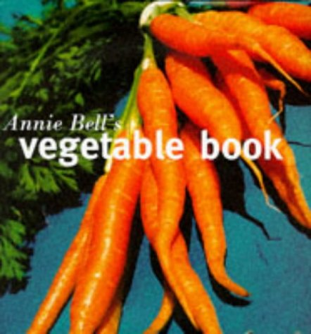 9780718140809: Annie Bell's Vegetable Book