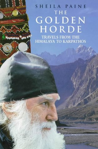 9780718141080: The Golden Horde: Travels from the Himalaya to Karpathos