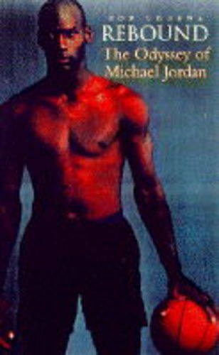 9780718141097: Rebound: The Odyssey of Michael Jordan