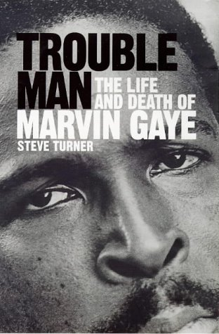 9780718141127: Trouble Man: Life and Death of Marvin Gaye