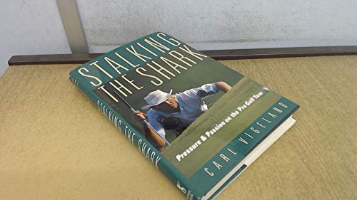 9780718141851: Stalking the Shark : Pressure & Passion on the Pro Golf Tour