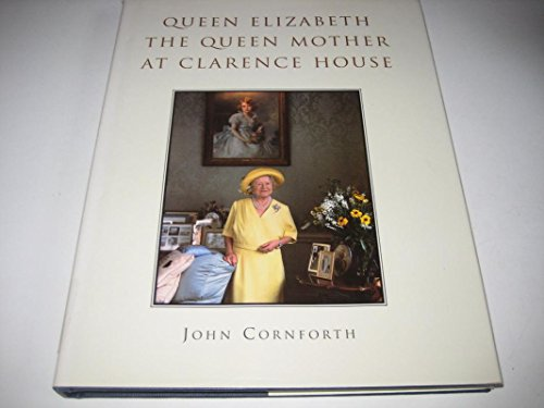 9780718141912: Queen Elizabeth: The Queen Mother at Clarence House