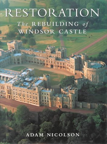 Restoration: The Rebuilding of Windsor Castle (071814192X) by Adam Nicolson