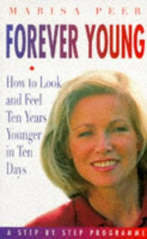 9780718142209: Forever Young: How to Look And Feel Ten Years Younger in Ten Days: A Step By Step Programme: How to Look and Feel Five Years Younger in Ten Days - A Step by Step Programme