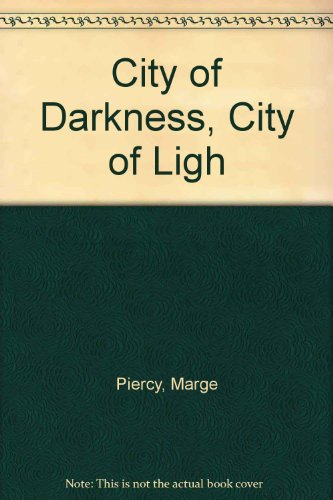 9780718142735: City of Darkness, City of Ligh