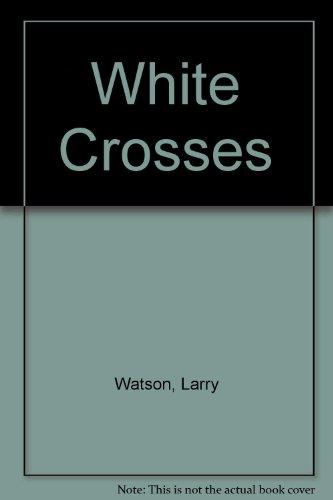 9780718142827: White Crosses