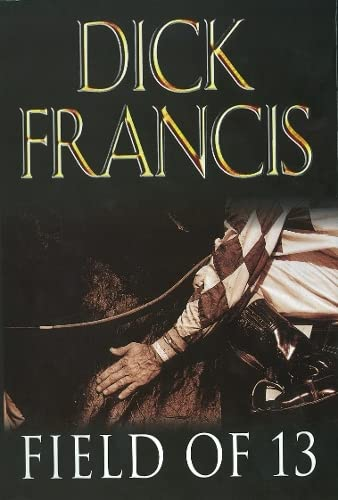 Field of Thirteen : Short Stories: DICK FRANCIS