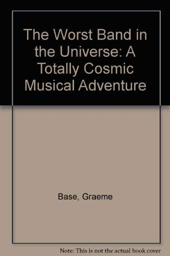 9780718143565: The Worst Band in the Universe: A Totally Cosmic Musical Adventure