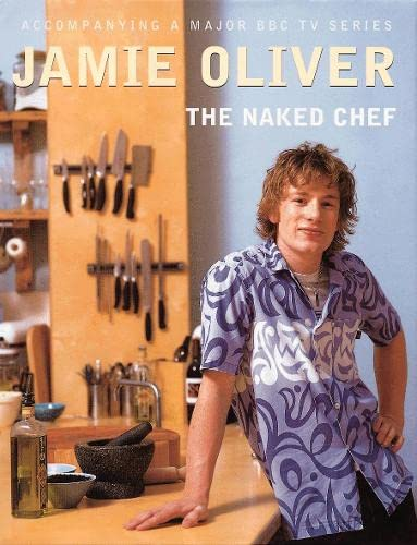 The naked chef: Jamie Oliver
