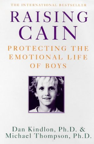 9780718143718: Raising Cain: Protecting the Emotional Life of Boys