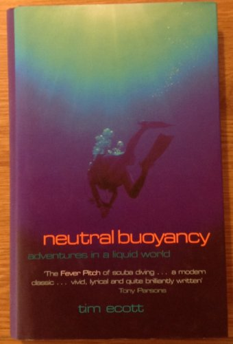 9780718144029: Neutral Buoyancy: Adventures in a Liquid World.