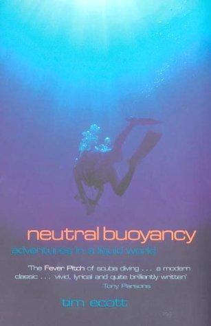 9780718144029: Neutral Buoyancy: Adventures in a Liquid World.