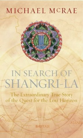 9780718144302: In Search of Shangri-La: The Extraordinary True Story of the Quest for the Lost Horizon