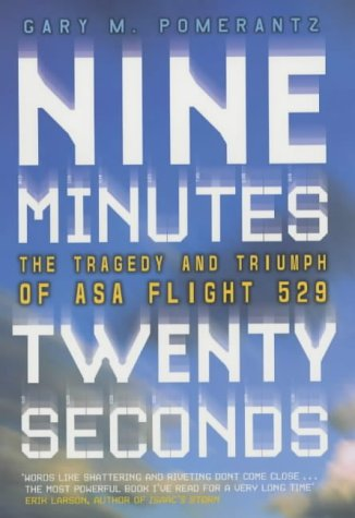 9780718144357: Nine Minutes Twenty Seconds: The Tragedy and Triumph of ASA Flight 529