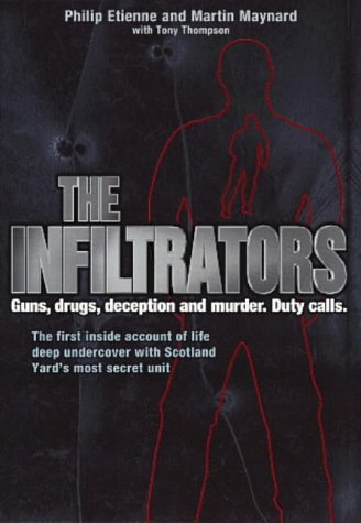 9780718144418: The Infiltrators: The First Inside Account of Life Deep Undercover with Scotland Yard's Most Secret Unit