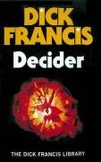 9780718144456: Decider (Dick Francis Library)