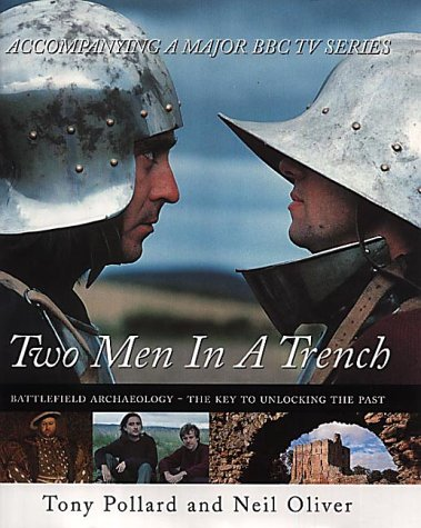 9780718144746: Two Men in a Trench: Battlefield Archaeology - The Key to Unlocking the Past