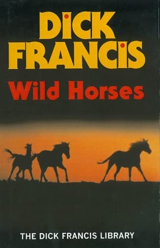 9780718144784: Wild Horses (Dick Francis Library)