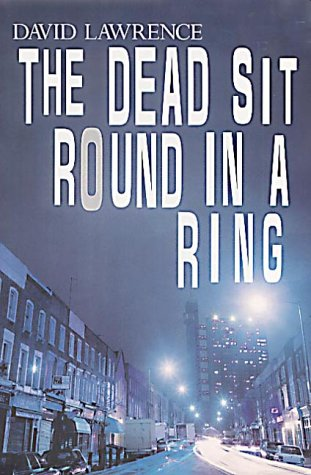 9780718144999: The Dead Sit Round in a Ring
