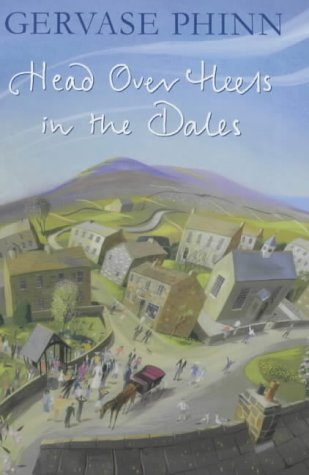 9780718145064: Head Over Heels in the Dales
