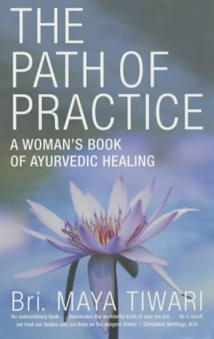 9780718145071: The Path of Practice: A Woman's Book of Ayurvedic Healing