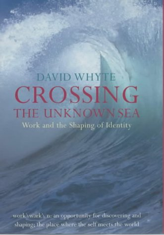 9780718145101: Crossing the Unknown Sea: Work And the Shaping of Identity