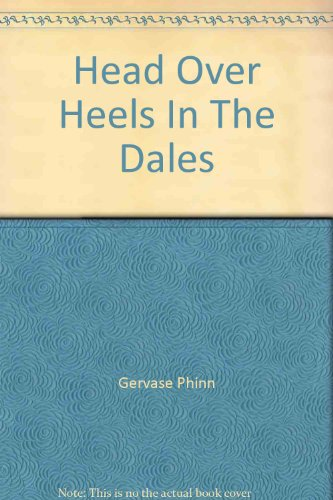 9780718145613: Head over Heels in the Dales