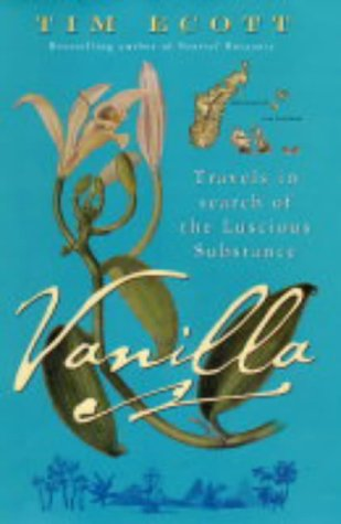 9780718145897: Vanilla: Travels in Search of the Luscious Substance