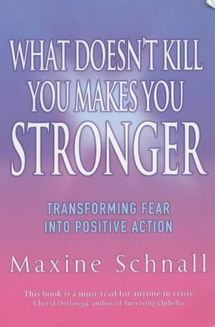 9780718146207: What Doesn't Kill You Makes You Stronger: Transforming Fear into Positive Action