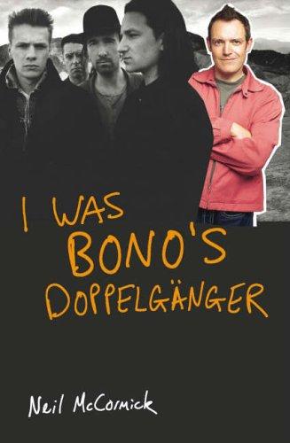 9780718146320: I Was Bono's Doppelganger