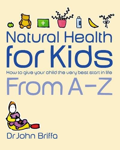 9780718146382: Natural Health For Kids: How To Give Your Child The Very Best Start In Life