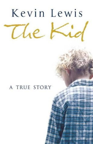 The Kid: A True Story: Kevin Lewis