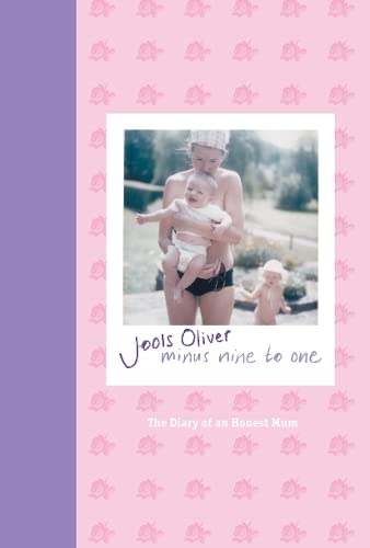 Minus Nine to One: The Diary of a Honest Mum