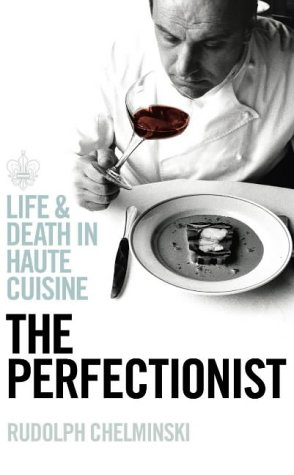 9780718147112: The Perfectionist: Life and Death in Haute Cuisine