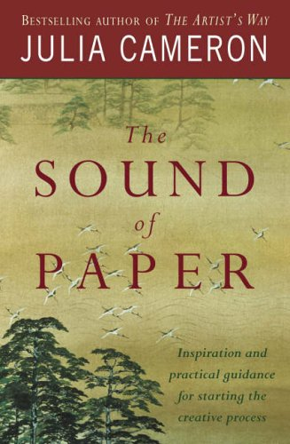 9780718147556: The Sound of Paper: Inspiration and Practical Guidance for Starting the Creative Process