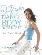 9780718147679: Darcey Bussells Dance Body Workout: Stretch Sculpt Tone