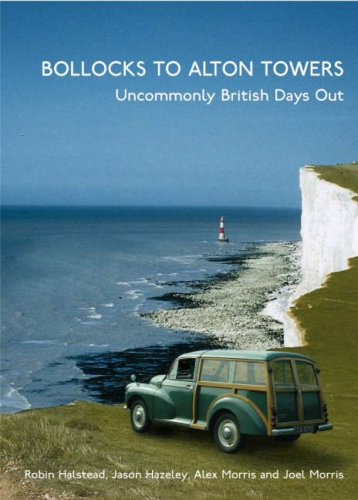 9780718147914: Bollocks to Alton Towers: Uncommonly British Days Out