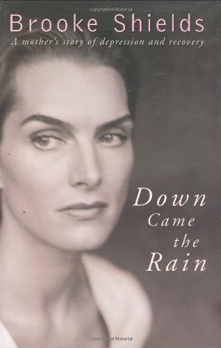 9780718148416: Down Came the Rain: A Mother's Story of Depression and Recovery