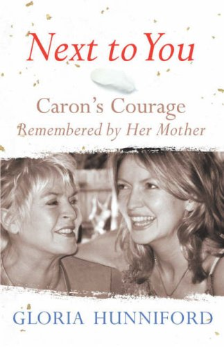 9780718148423: Next to You: Caron's Courage Remembered by Her Mother