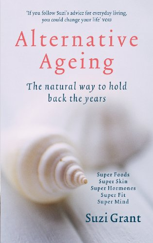 9780718148461: Alternative Ageing: The Natural Way To Hold Back The Years