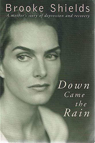 9780718148522: Down Came the Rain: A Mother's Story of Depression and Recovery