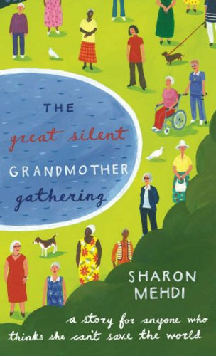9780718148737: The Great Silent Grandmother Gathering: A Story for Anyone Who Thinks She Can't Save the World