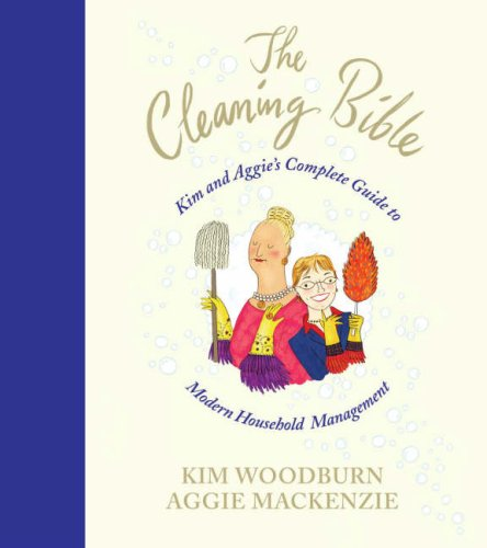 9780718149062: The Cleaning Bible: Kim and Aggie's Complete Guide to Modern Household Management