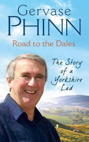 9780718149116: Road to the Dales: The Story of a Yorkshire Lad