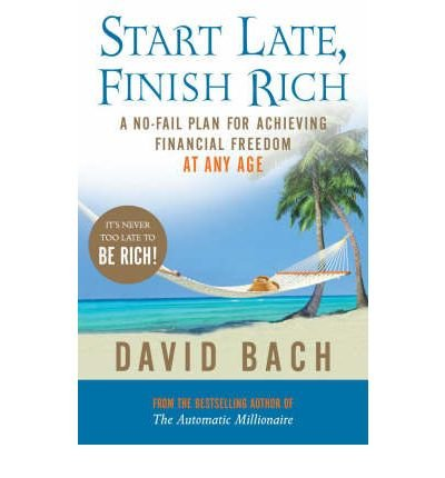 9780718149192: Start Late, Finish Rich: A No-fail Plan for Achieving Financial Freedom at Any Age