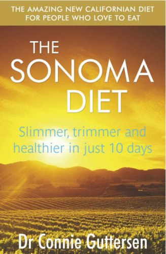 9780718149260: The Sonoma Diet: Slimmer, Trimmer and Healthier in Just 10 Days