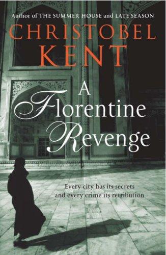A Florentine Revenge: CHRISTOBEL KENT