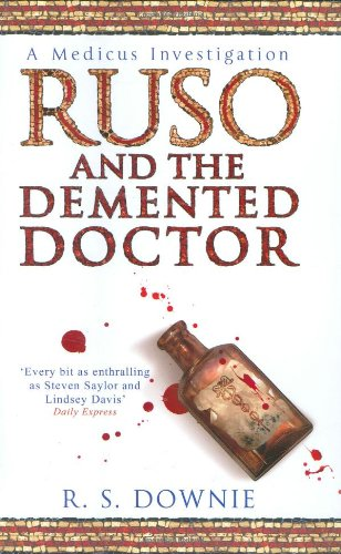 Ruso and the Demented Doctor (Medicus Investigations 2): Downie, R. S.
